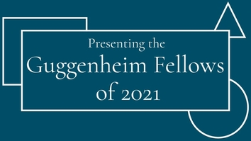 2021 Guggenheim Fellowship