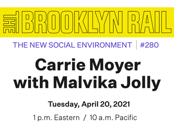 Carrie Moyer and Malvika Jolly in Conversation