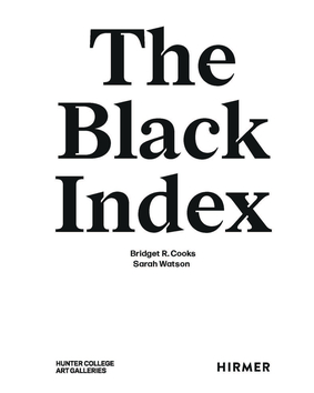 Hunter College Art Galleries are pleased to present The Black Index a Virtual Book Launch