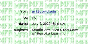 ART@COVID.EDU: Studio Art MFAs and the Cost of Remote Learning